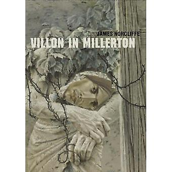 Villon in Millerton by James Norcliffe - 9781869403836 Book