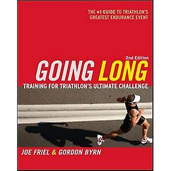 Going Long - Training for Triathlon's Ultimate Challenge (2nd edition)