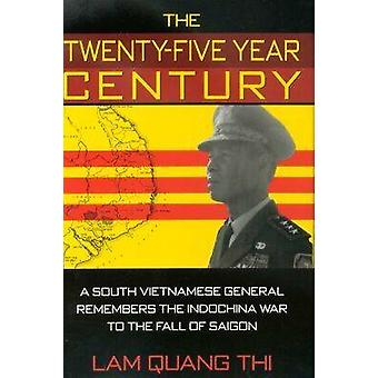 The Twenty-five Year Century - A South Vietnamese General Remembers th