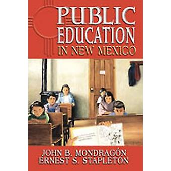 Public Education in New Mexico by John B. Monodragon - Ernest S. Stap