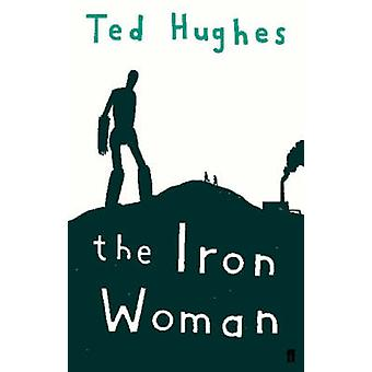 The Iron Woman (Main) by Ted Hughes - Andrew Davidson - 9780571226139