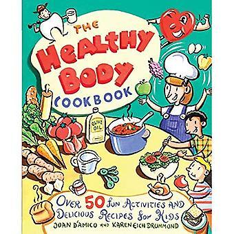 Frisk kropp kokbok: Roliga aktiviteter och läckra recept för barn