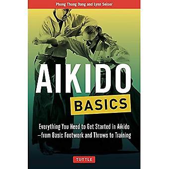 Aikido básico: Todo lo que necesita para iniciarse en el Aikido - del juego de pies básico y lanza a la formación (Tuttle básico de artes marciales)