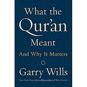 What The Qur'an Meant: And Why It Matters (Hardback)