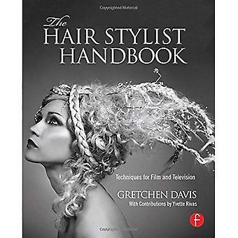 Le manuel de styliste de cheveux: Techniques pour le cinéma et la télévision
