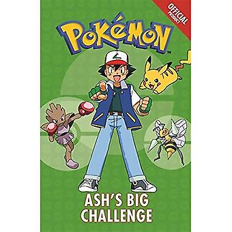 The Official Pokemon Fiction: Ash's Big Challenge: Book 1 - Pokemon