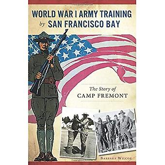 World War I Army Training by San Francisco Bay:: The Story of Camp Fremont (Military)