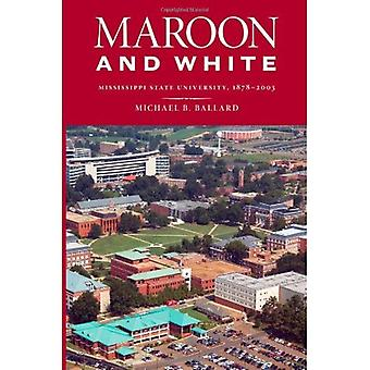 Maroon and White: Mississippi State University, 1878-2003