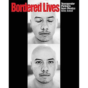 Bordered Lives : Transgender Portraits from Mexico