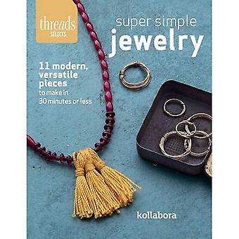 : Super Simple moderne, polyvalent bijoux à faire en 30 Minutes ou moins (Threads sélectionne)