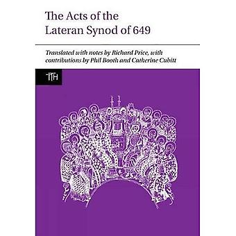 The Acts of the Lateran Synod of 649 (Translated Texts for Historians)