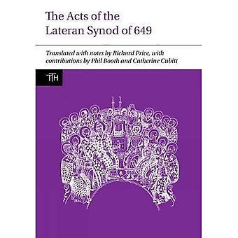 Agerar av den Lateranen Synoden av 649 (översatta texter för historiker)