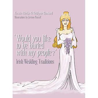 Would You Like to Be Buried with My People?: Irish Wedding Traditions