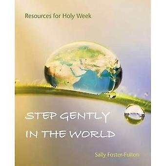 Step Gently in the World: Resources for Holy Week