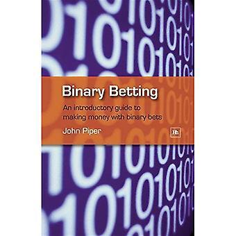 Binære Betting: En introducerende Guide til at tjene penge med binære indsatser
