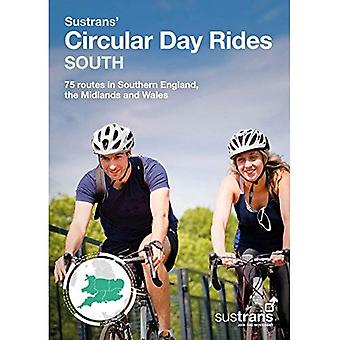 Sustrans' Circular Day Rides South: 75 rides in Southern England, the Midlands and Wales