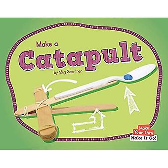 Make a Catapult (Make Your� Own - Make It Go!)