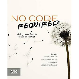 No Code Required Giving Users Tools to Transform the Web by Cypher & Allen