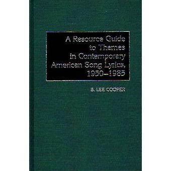 Eine Resource Guide zu Themen der zeitgenössischen amerikanischen Liedtexten 19501985 von Cooper & B. Lee