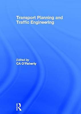 Transport Planning and Traffic Engineebague by OFlaherty & Colm A.