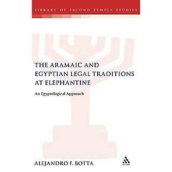 Die aramäischen und ägyptischen Rechtstraditionen in Elephantine ägyptologische Ansatz von Botta & Alejandro