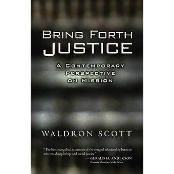 Bring Forth Justice by Scott & Waldron