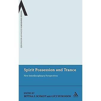 Ånd besiddelse og Trance nye tværfaglige perspektiver af Schmidt & Bettina E.