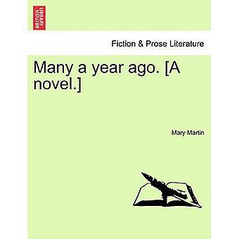 Many a year ago. A novel. by Martin & Mary