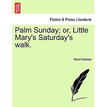 Palm Sunday or Little Marys Saturdays walk. by Graham & Maria