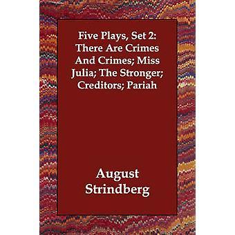 Fem spiller sæt 2There er forbrydelser og forbrydelser Miss Julia den kraftigere kreditorers paria af Strindberg & August