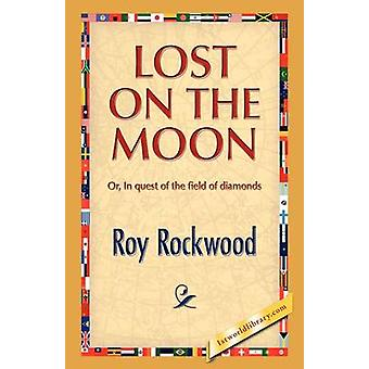 Lost on the Moon by Rockwood & Roy