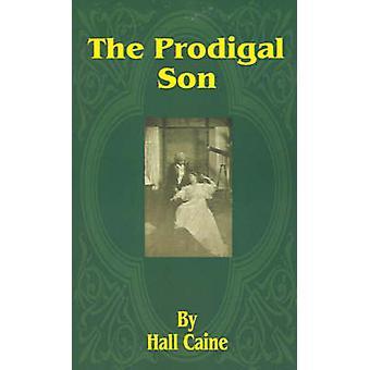 De verloren zoon door Caine & Hall