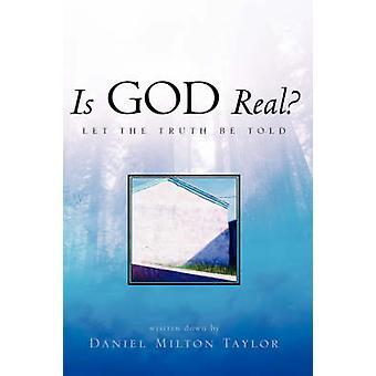 Is God Real by Taylor & Daniel Milton