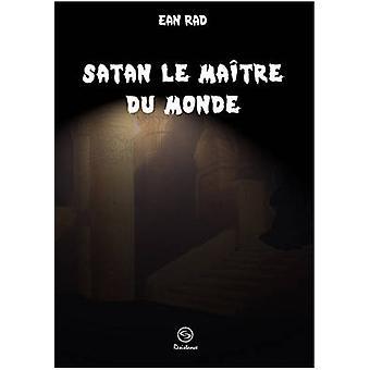 Satana le Matre du monde di Rad & Ean
