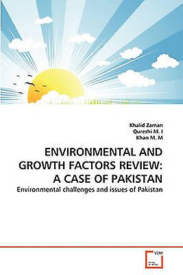 ENVIRONHommesTAL AND GROWTH FACTORS REVIEW A CASE OF PAKISTAN by Zahomme & Khalid