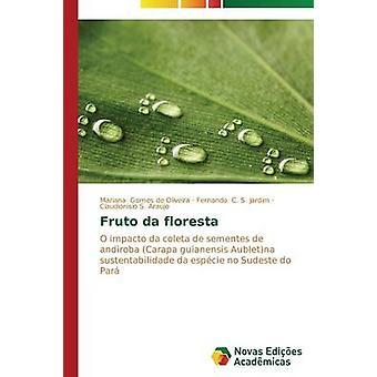 Fruto da floresta by Gomes de Oliveira Mariana