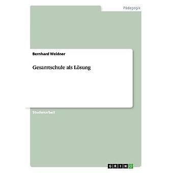 Gesamtschule als Lsung by Weidner & Bernhard