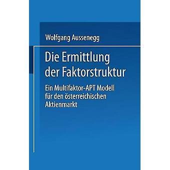 Die Ermittlung der Faktorstruktur Ein MultifaktorAPT Modell fr den sterreichischen Aktienmarkt av Aussenegg & Wolfgang