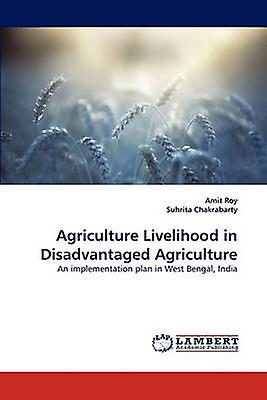 Agriculture Livelihood in Disadvantaged Agriculture by Roy & Amit