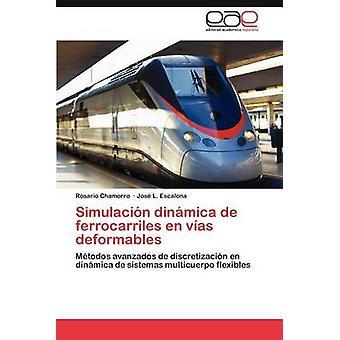 Simulacion Dinamica de Ferrocarriles En Vias Deformables by Chamorro & Rosario