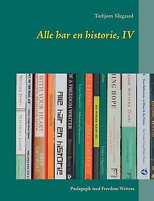 Alle har en historie IV by Ydegaard & Torbjrn