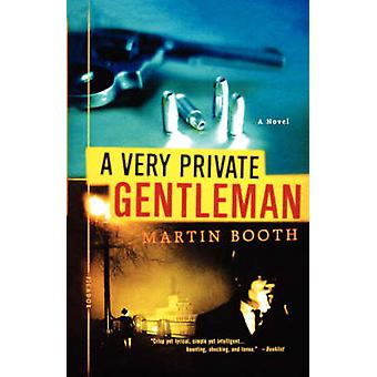 A Very Private Gentleman by Martin Booth - 9780312309091 Book