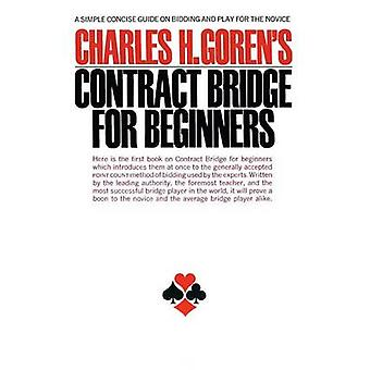 Charles H. Goren's Contract Bridge for Beginners - A Simple Concise Gu