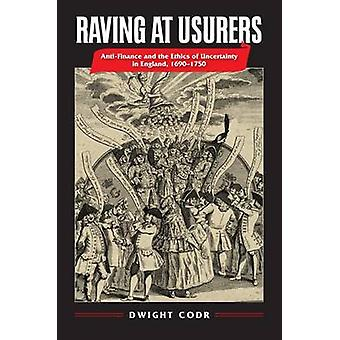 Raving at Usurers - Anti-Finance and the Ethics of Uncertainty in Engl