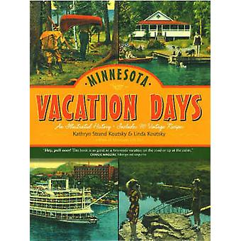 Minnesota Vacation Days - An Illustrated History by Kathryn Strand Kou