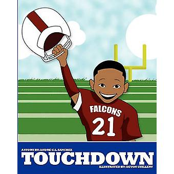 Touchdown by Andre Sanchez - Devon Guillery - 9780982329528 Book