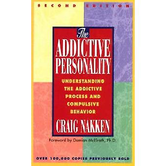 The Addictive Personality - Understanding the Addictive Process and Co