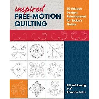 Inspired Free-Motion Quilting - 90 Antique Designs Reinterpreted for T