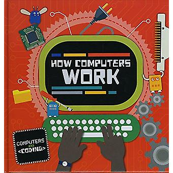How Computers Work by Steffi Cavell-Clarke - 9781786372765 Book