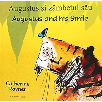 Augustus and His Smile in Romanian and English by Catherine Raynor -